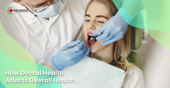 How Dental Health Affects Overall Health by Puri Medical the best dental clinic in bali