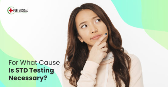 Learn why you should get STD testing now by Puri Medical Clinic in Bali